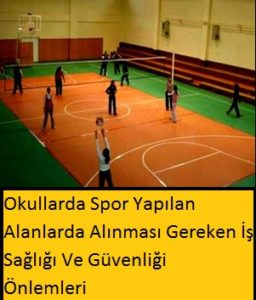 Okullarda Spor Yapılan Alanlarda Alınması Gereken İş Sağlığı Ve Güvenliği Önlemleri