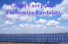 Güneş enerjisinin ekonomiye faydaları