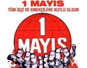 1 Mayıs İşçi Bayramı Hakkında