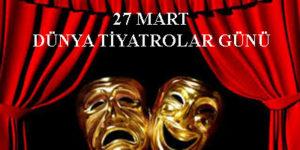 27 mart dünya tiyatrolar günü